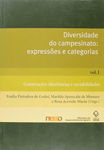 Diversidade do campesinato : expresses e categorias. vol. 1 , Construes identitrias e sociabilidades-- ( Histria social do campesinato no Brasil )