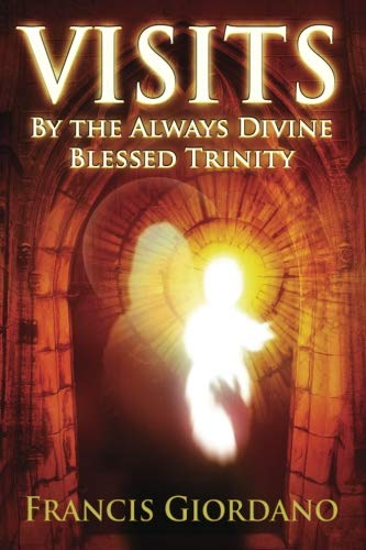 Visits: By the Always Divine Blessed Trinity (Catholic Blessed Trinity)