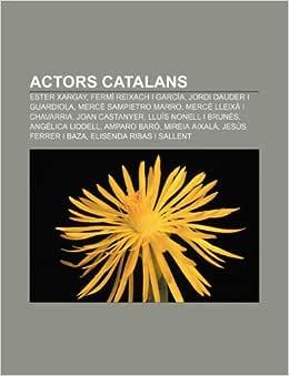Actors Catalans Ester Xargay Fermí Reixach I García Jordi Dauder I Guardiola Mercè Sampietro Marro Mercè Lleixà I Chavarria Br