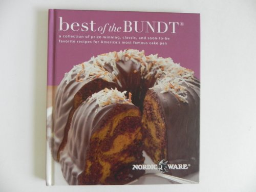 Best of Bundt - Nordic Ware Collection of Prize Winning & Classic Cake Recipes