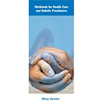 Workbook for Healers/Health Care Professionals