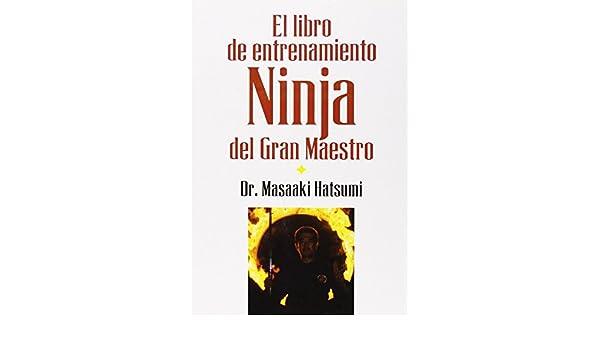 LIBRO DEL ENTRENAMIENTO NINJA DEL GRAN MAESTRO, EL: MASAAKI ...