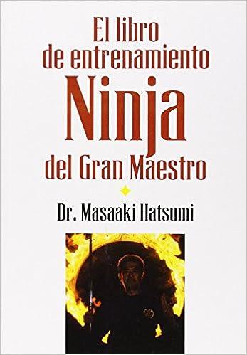 Libro De Entrenamiento Ninja Del Gran Maestro, El: Amazon.es ...