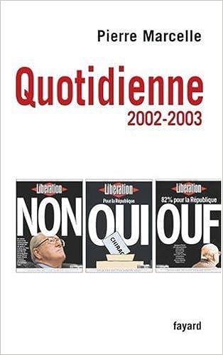 Livre gratuits en ligne Quotidienne : Chroniques 2002-2003 pdf, epub