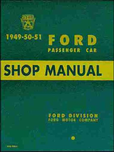 1949 1950 1951 FORD FACTORY REPAIR SHOP & SERVICE MANUAL - All MODELS - COVERS: Tudors, Fordors, coupes, Convertibles, Victorias, and stations wagons. 49 50 51