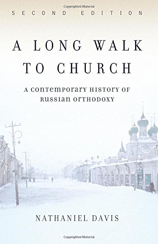 Download A Long Walk To Church: A Contemporary History Of Russian Orthodoxy pdf