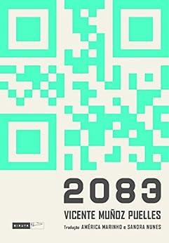 2083 por [Muñoz Puelles,Vicente, Marinho e Sandra Nunes,América]