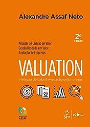 Valuation - Métricas de Valor & Avaliação de Empresas: Métricas de Valor e Avaliação de Empresas