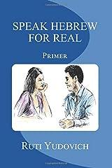 Speak Hebrew For Real: Primer (Hebrew Edition) Paperback