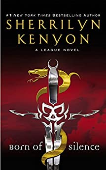 Born of Silence (The League Series Book 5) by [Kenyon, Sherrilyn]