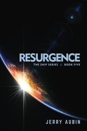 Resurgence: The Ship Series // Book Five (Volume 5)