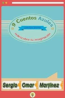 9 Cuentos Azules: cuentos breves de [Martínez, Sergio Omar]