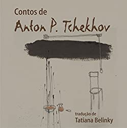 Contos de Anton P. Tchekhov [Anton P. Chekhov Tales]