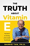 The Truth about Vitamin E: The Secret to Thriving