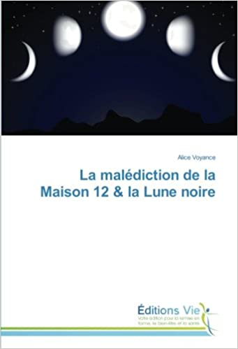 La Malédiction De La Maison 12 La Lune Noire French Edition