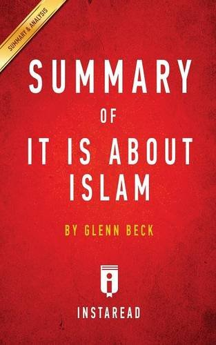 Download Summary of It IS About Islam: by Glenn Beck  Includes Analysis ebook