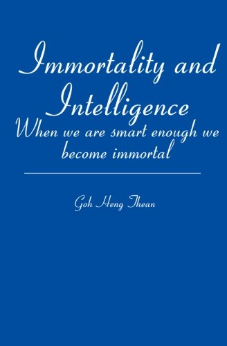 Immortality and Intelligence: When We Are Smart Enough We Become Immortal