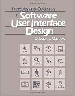 Principles And Guidelines In Software User Interface Design 1st Edition By Mayhew Deborah J Published By Prentice Hall Aa Amazon Com Books