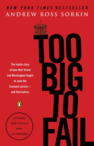 Too Big to Fail: The Inside Story of How Wall Street and Washington Fought to Save the FinancialSystem--and Themselves cover