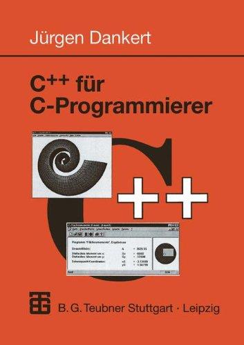 C++ für C- Programmierer. (Informatik & Praxis)