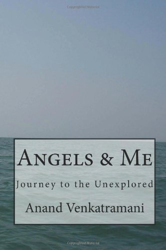 Angels & Me: Journey to the Unexplored ebook