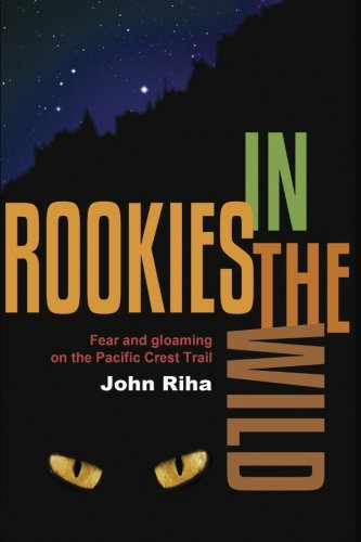 Price comparison product image Rookies in the Wild: Fear and Gloaming on the Pacific Crest Trail