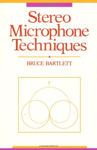Stereo Microphone Techniques by Bruce Bartlett
