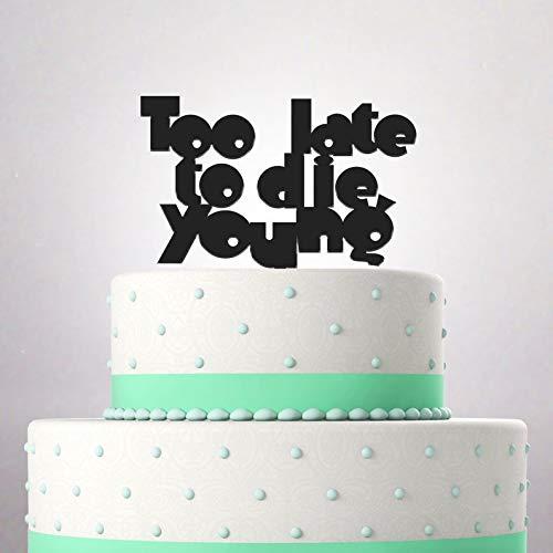 Decoración para tarta de cumpleaños demasiado tarde para ...