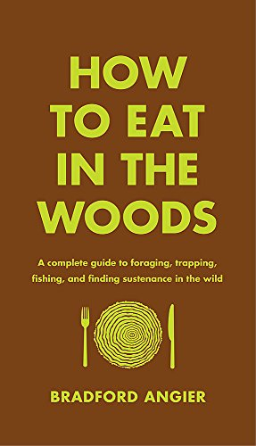 How to Eat in the Woods: A Complete Guide to