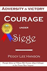 Courage Under Siege: Adversity to Victory Paperback
