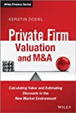 Private Firm Valuation and M and A, Kerstin Dodel, 1119978785