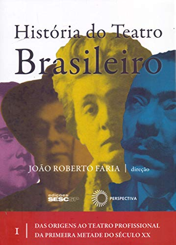História do Teatro Brasileiro - Volume I