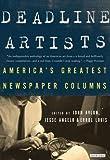 John Avlon: Deadline Artists : America's Greatest Newspaper Columns (Hardcover); 2011 Edition