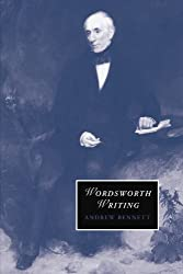 Wordsworth Writing (Cambridge Studies in Romanticism, Band 72)