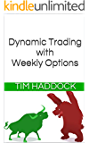 Dynamic Trading with Weekly Options