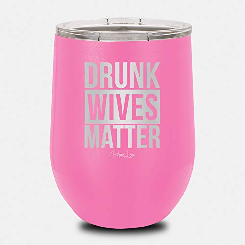 PIPER LOU - DRUNK WIVES MATTER Stainless Steel Insulated 12 Oz. Wine Cup With Lid - Pink (Premium)