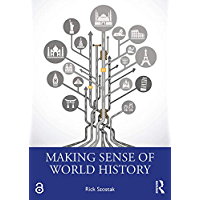 Making Sense of World History (English Edition)