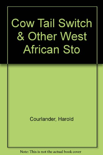 Cow Tail Switch & Other West African Sto