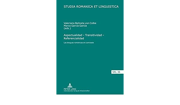 Amazon.com: Aspectualidad – Transitividad – Referencialidad: Las lenguas románicas en contraste (Studia Romanica et Linguistica) (Spanish Edition) ...