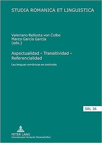 Aspectualidad – Transitividad – Referencialidad: Las lenguas románicas en contraste (Studia Romanica et Linguistica) (Spanish Edition) (Spanish) 1st Edition