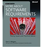 [ [ [ More about Software Requirements: Thorny Issues and Practical Advice - IPS [ MORE ABOUT SOFTWARE REQUIREMENTS: THORNY ISSUES AND PRACTICAL ADVICE - IPS ] By Wiegers, Karl E ( Author )Nov-12-2010 Paperback