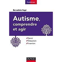 Autisme, comprendre et agir - 3e éd. : Santé, éducation, insertion (Psychothérapies) (French Edition)