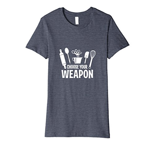 Womens Funny Choose Your Weapon Home Baking T-Shirt Large Heather Blue