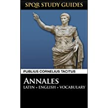 Tacitus: The Annals of Rome in Latin + English (SPQR Study Guides Book 11)