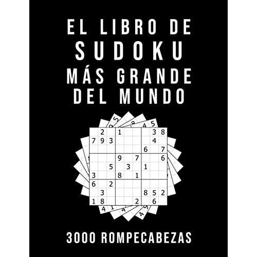 El Libro De Sudoku Más Grande Del Mundo - 3000 Rompecabezas: medio - difícil - experto | 9x9 Puzzle Clásico | Juego De Lógica Tapa blanda – 30 octubre 2019 a buen precio