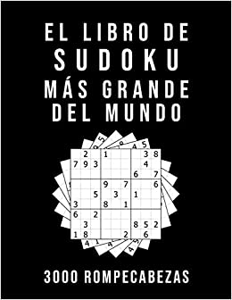 El Libro De Sudoku Más Grande Del Mundo - 3000 Rompecabezas: medio - difícil - experto | 9x9 Puzzle Clásico | Juego De Lógica: Amazon.es: Sudoku Mania: Libros