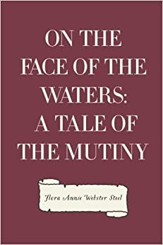 On the Face of the Waters: A Tale of the Mutiny