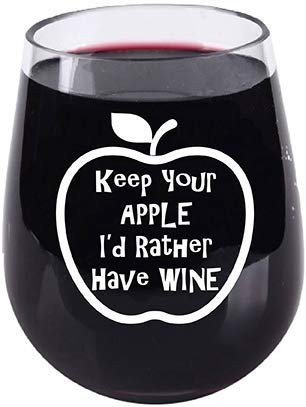 - Teacher Appreciation Keep Your Apple I'd Rather Have - Stemless Wine Glass - Tritan Plastic Material - 16 Ounce