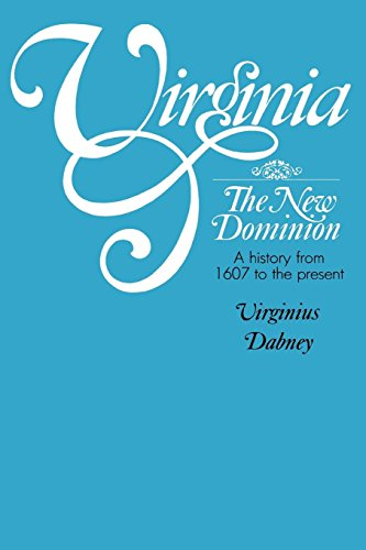 Virginia: The New Dominion, A History from 1607 to the Present