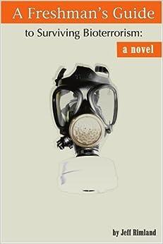 Book A Freshman's Guide to Surviving Bioterrorism: A Novel